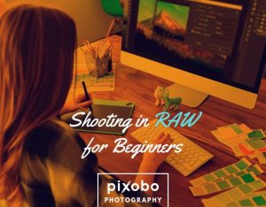 RAW Photography-Shooting In RAW For Beginners