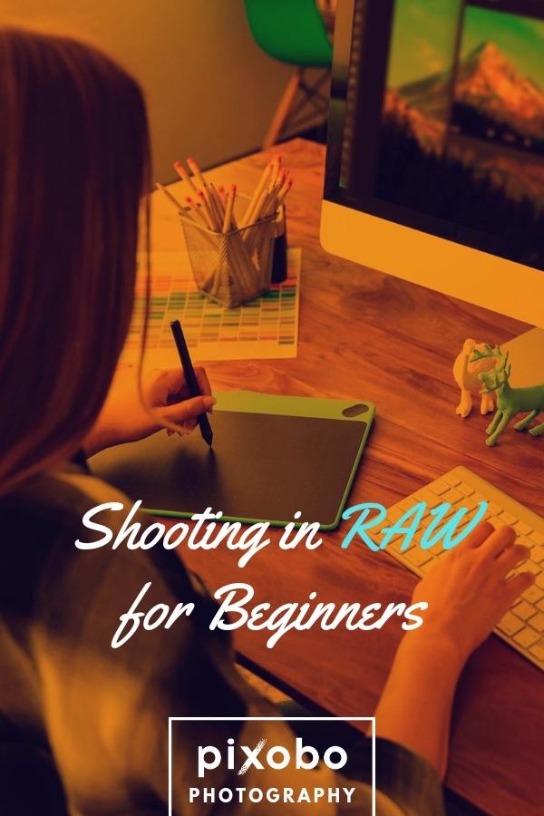 RAW Photography: Shooting in RAW for Beginners