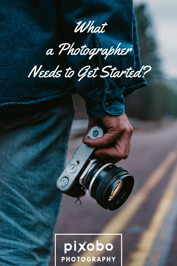 What a Photographer Needs to Get Started?