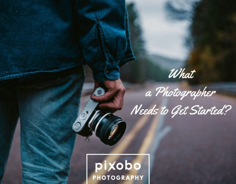 What A Photographer Needs To Get Started_