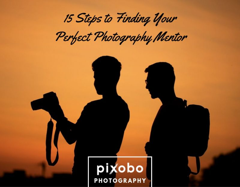 15 Steps to Finding Your Perfect Photography Mentor