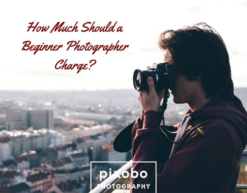 How Much Should a Beginner Photographer Charge_