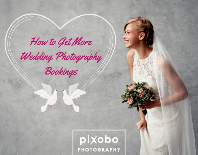How to Get More Wedding Photography Bookings