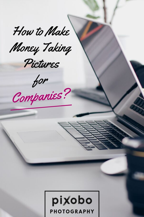 How to Make Money Taking Pictures for Companies?
