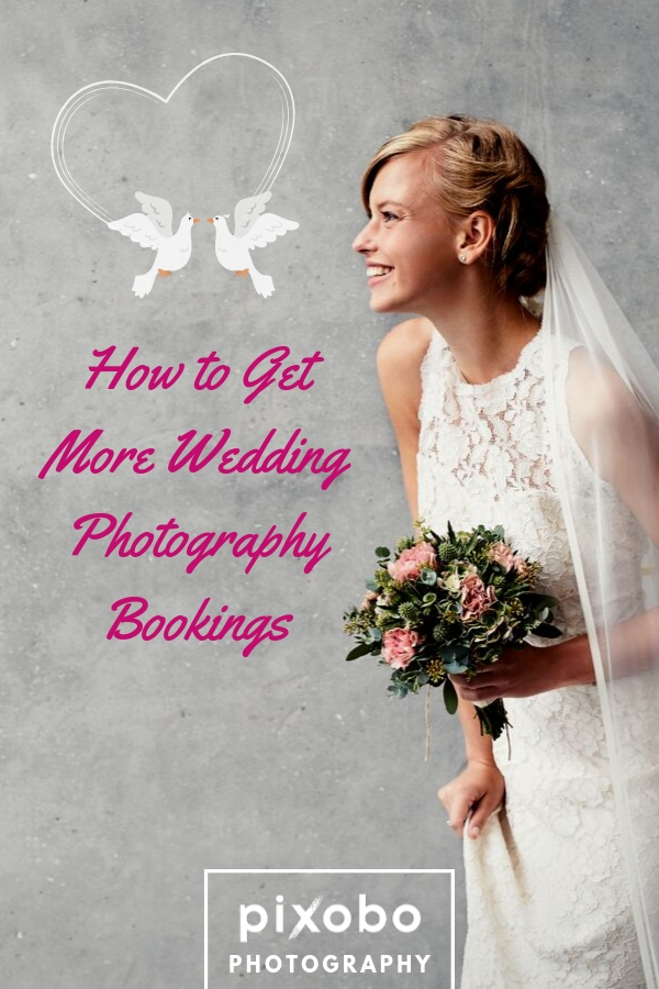 Photography Business: How to Get More Wedding Photography Bookings