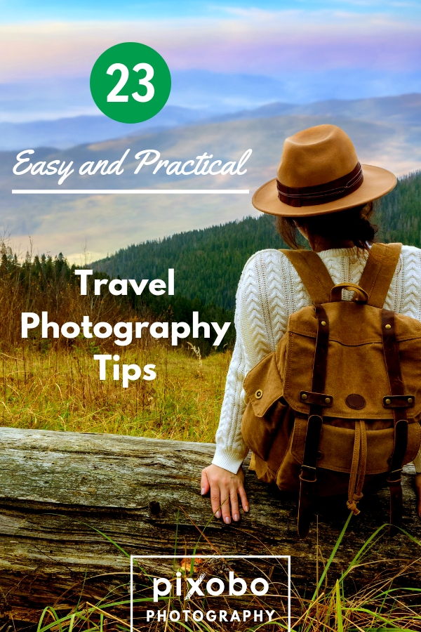 23 Easy and Practical Travel Photography Tips