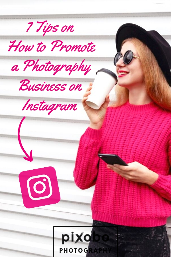 7 Tips on How to Promote a Photography Business on Instagram