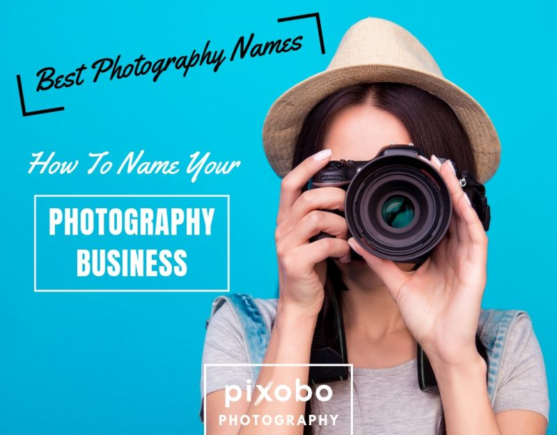 Best Photography Names-How To Name Your Photography Business