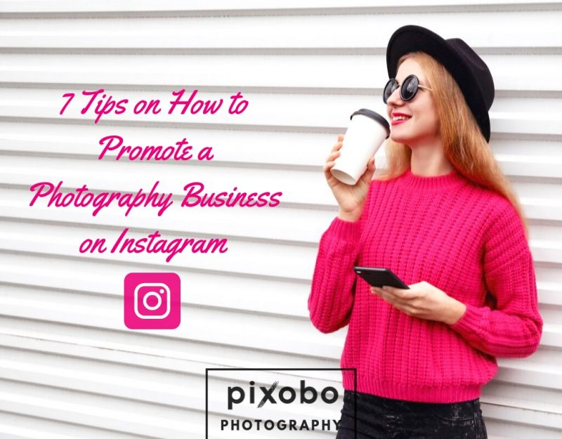 How to Promote a Photography Business on Instagram