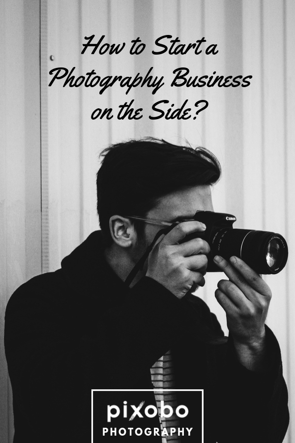 How to Start a Photography Business on the Side?