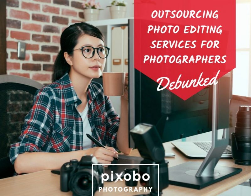 Outsourcing Photo Editing Services For Photographers