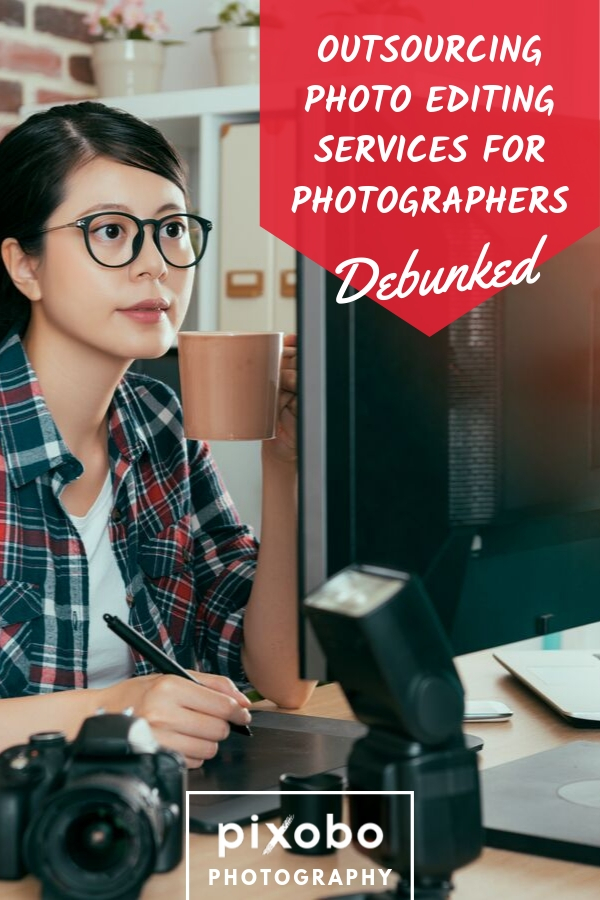 Outsourcing Photo Editing Services for Photographers Debunked