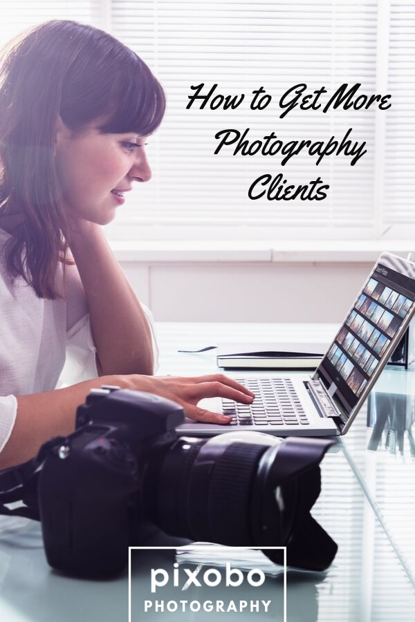 Profitable Photography: How to Get More Photography Clients