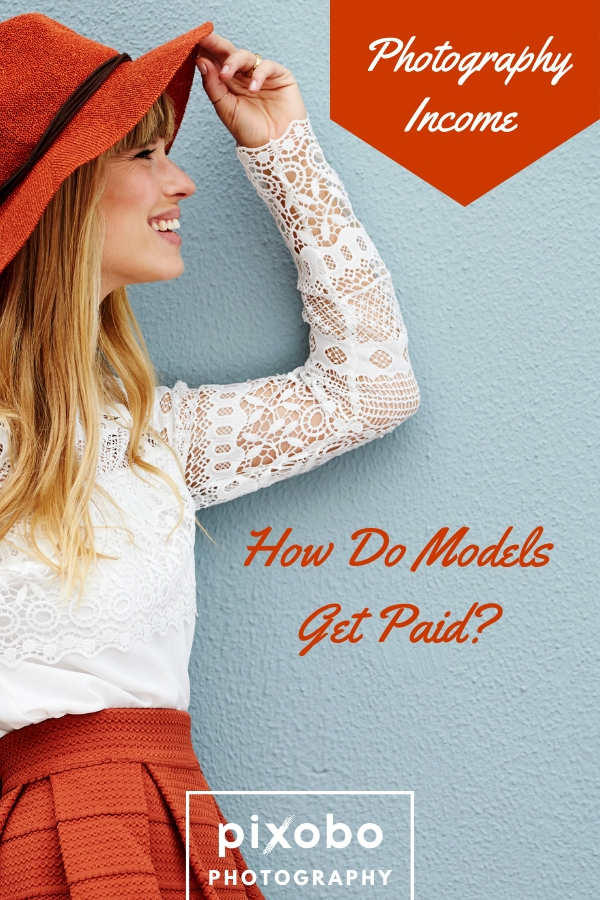 Photography Income: How Do Models Get Paid?