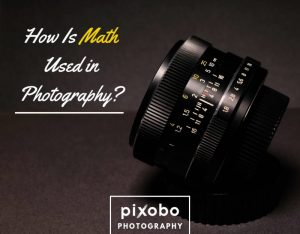 How Is Math Used in Photography