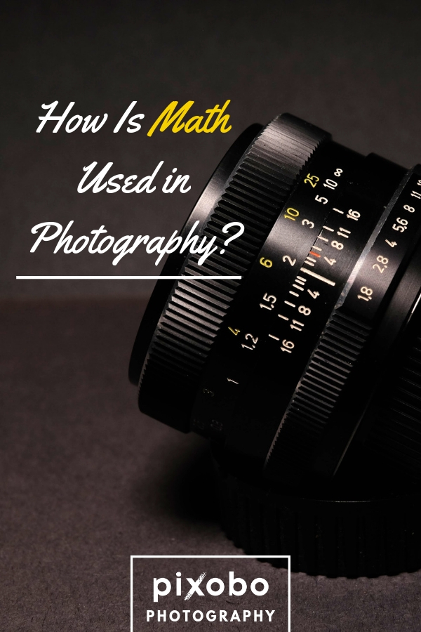 How is Math Used in Photography?