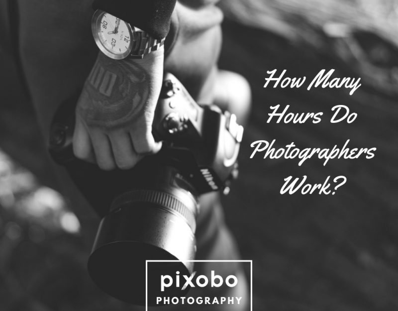 How Many Hours Do Photographers Work_