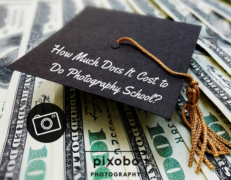 How Much Does It Cost to Do Photography School_