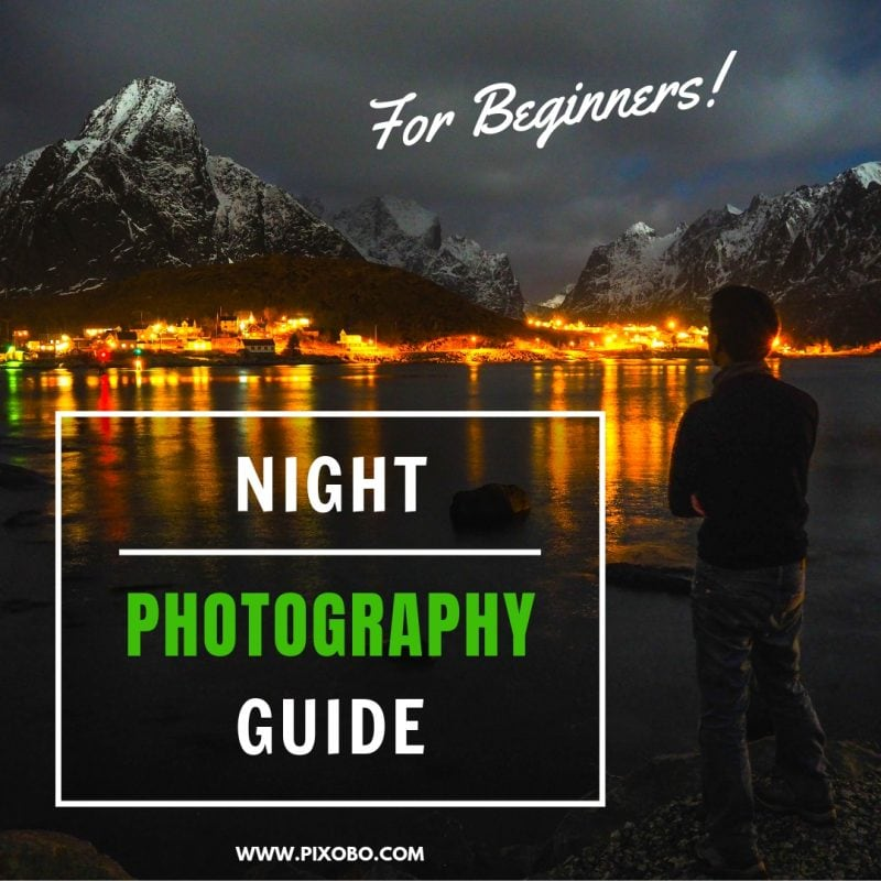 Night Photography Tutorials For Beginners – +1001 Types of