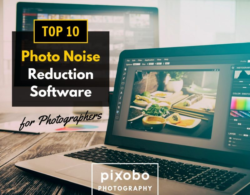 Top 10 Photo Noise Reduction Software For Photographers