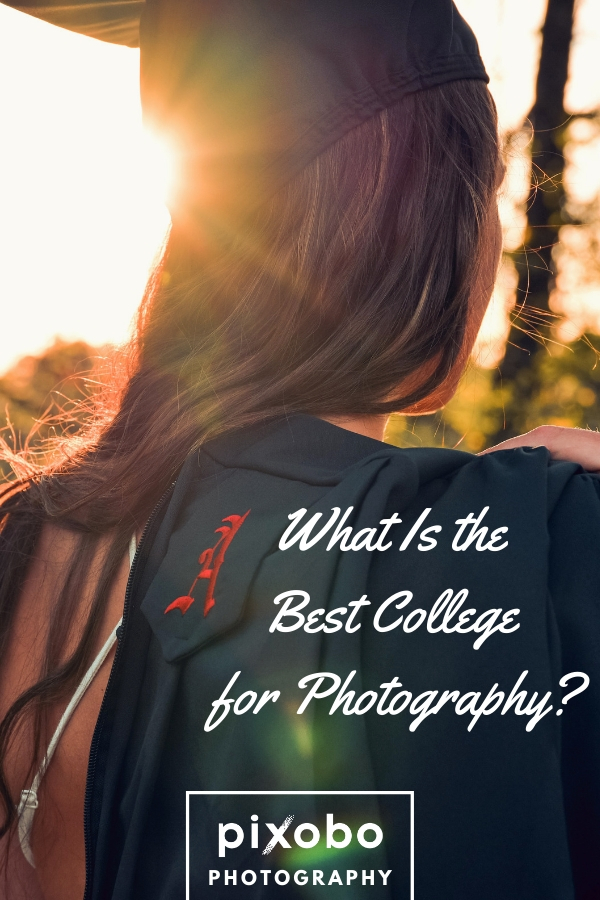 What Is the Best College for Photography?