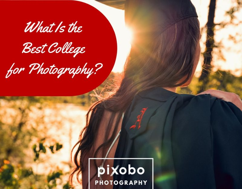 What Is the Best College for Photography_What Is the Best College for Photography_