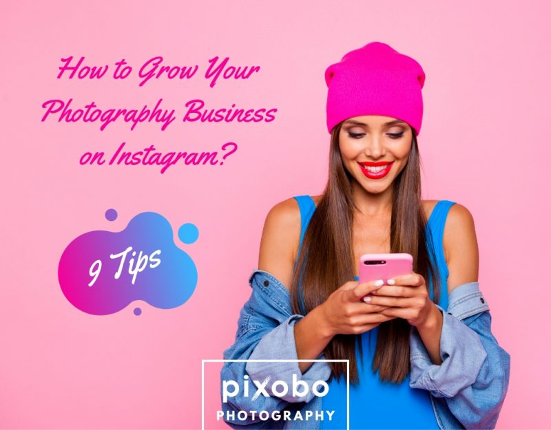 How to Grow Your Photography Business on Instagram