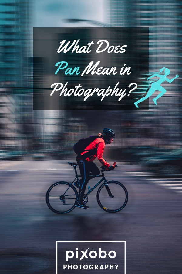 What Does Pan Mean in Photography?