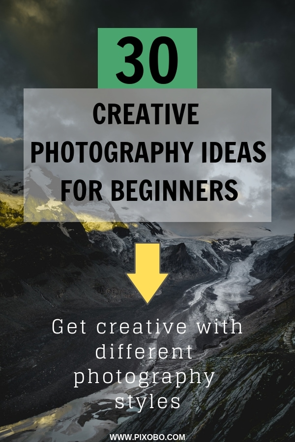30 Creative Photography Ideas for Beginners: Get Creative With Different Photography Styles