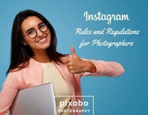 Instagram Rules and Regulations for Photographers