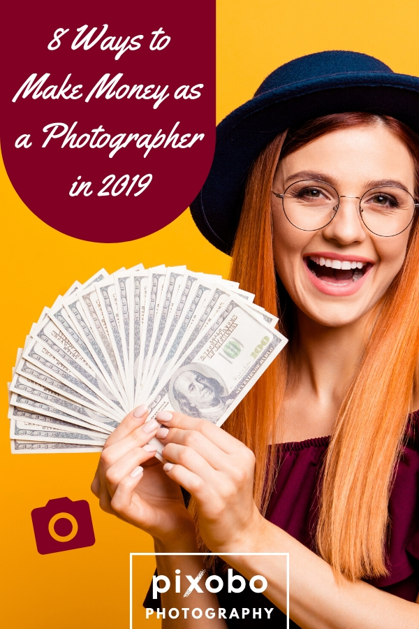 8 Ways to Make Money as a Photographer in 2019