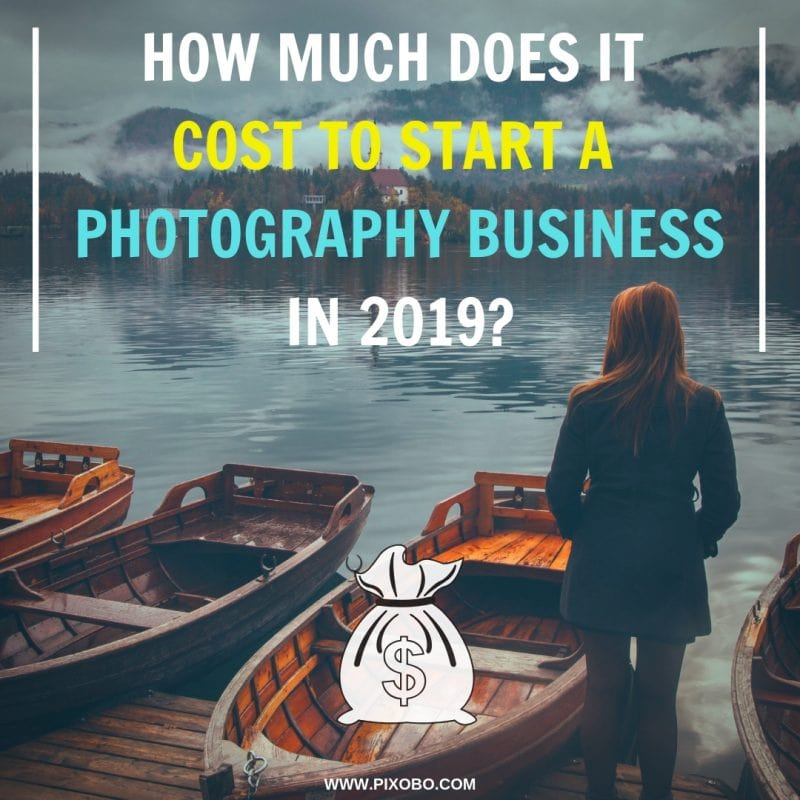 How Much Does It Cost to Start a Photography Business in 2019