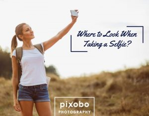 Where to Look When Taking a Selfie