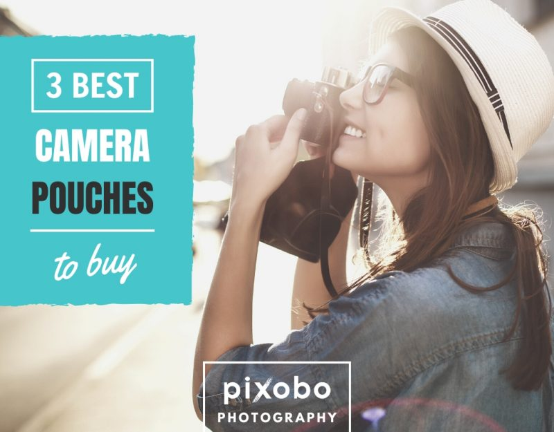 3 Best Camera Pouches for Photographers