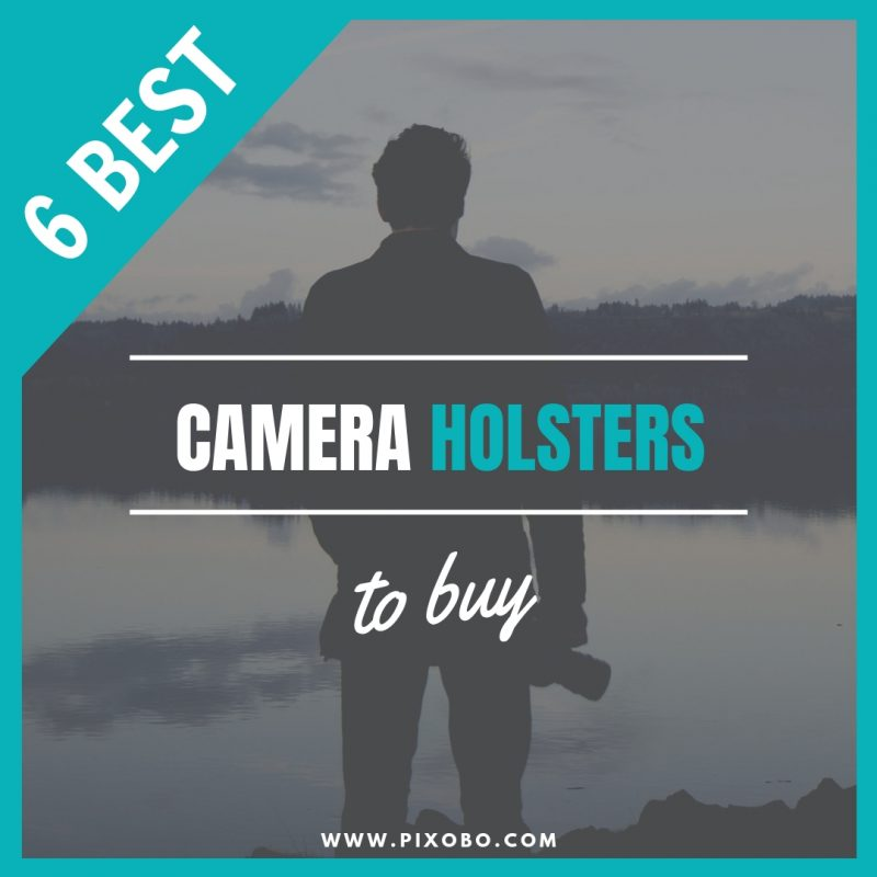 6 Best Photography Camera Holsters to Buy