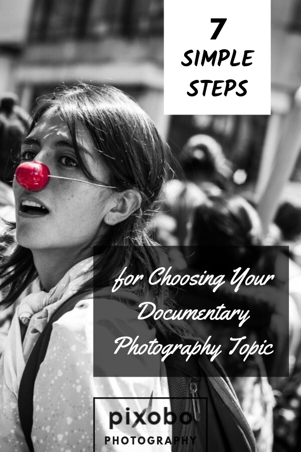 7 Simple Steps for Choosing Your Documentary Photography Topic