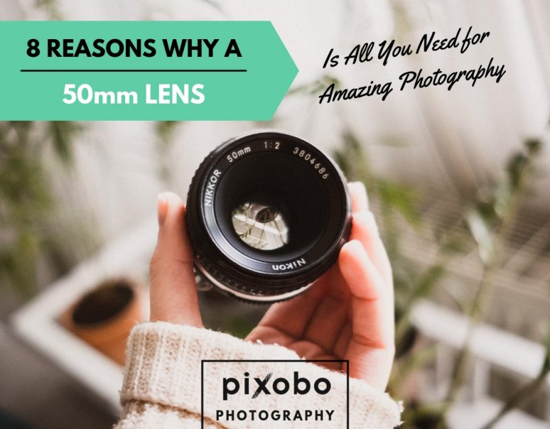 8 Reasons Why a 50mm Lens Is All You Need