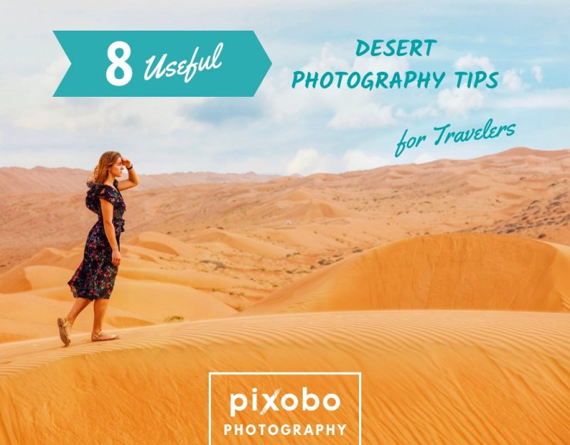 Desert Photography Tips For Travelers