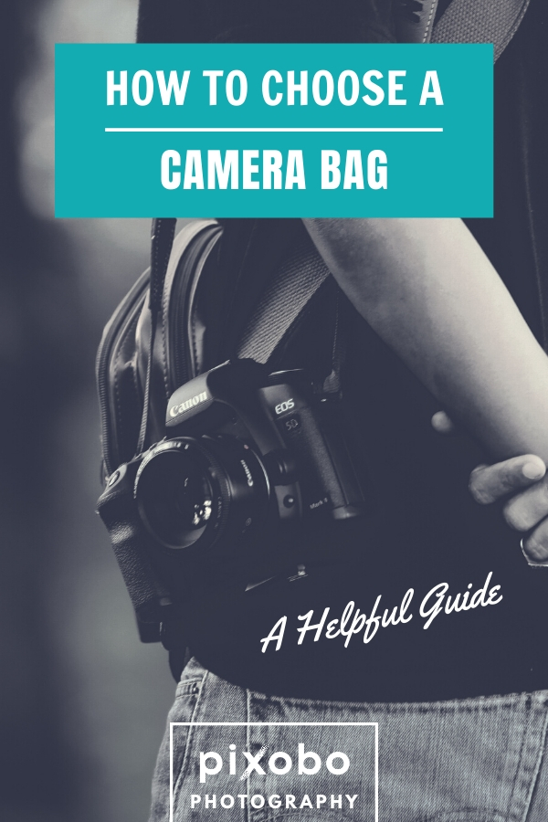 How to Choose a Camera Bag: A Helpful Guide