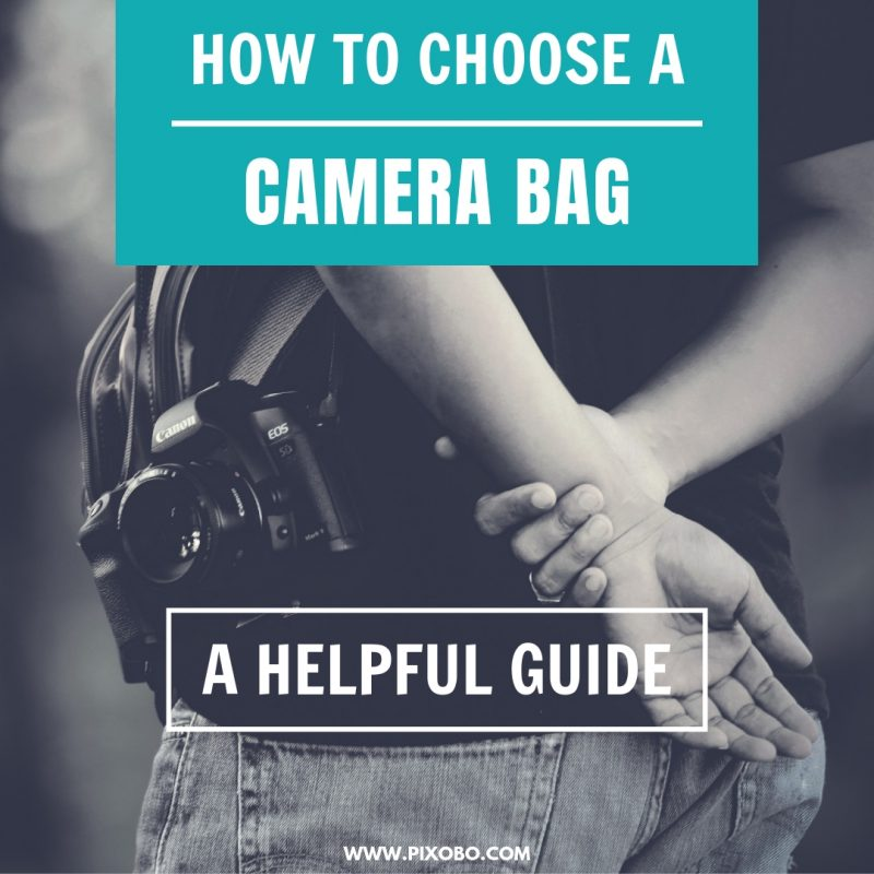 How to Choose a Camera Bag A Helpful Guide