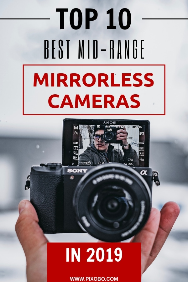 If you don\'t want to spend too much money on DSLR camera, you should read more about mirrorless cameras. You came to the right place! In this blog post, you can read more about what is a mirrorless camera and you can also find our top 10 mid-range mirrorless cameras in 2019! With our top 10 picks, you will probably find a mirrorless camera you were looking for. #mirrorlesscamera #mirrorlessphotography