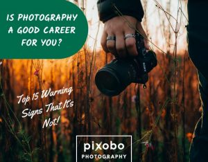 Is Photography a Good Career for You_