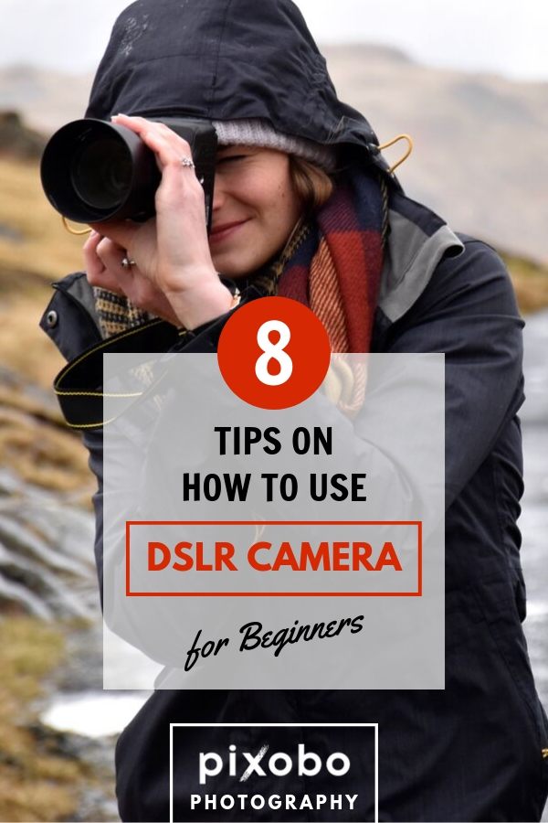 8 Tips on How to Use DSLR Camera for Beginners