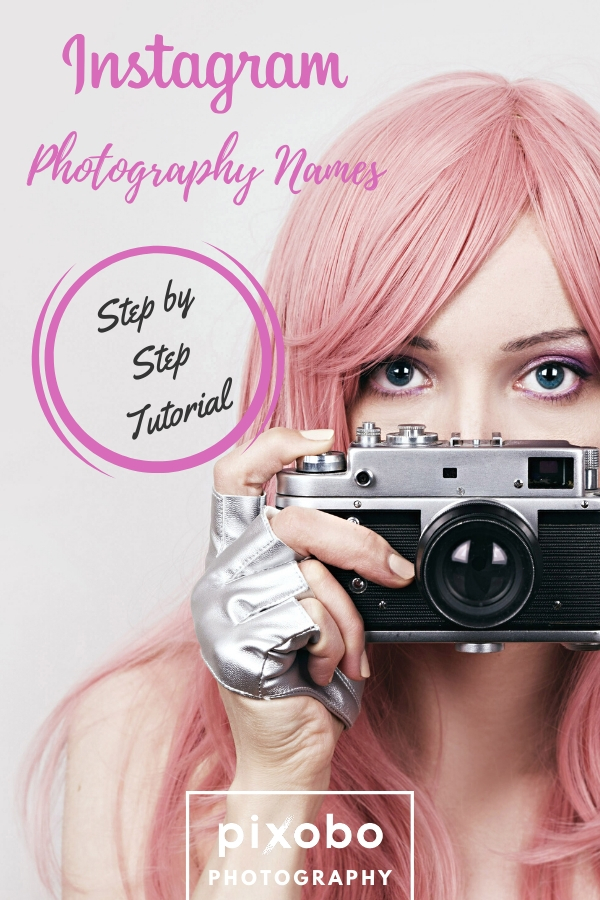 Instagram Photography Names: Step by Step Tutorial for Photographers