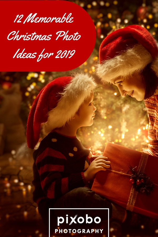12 Memorable Christmas Photo Ideas for 2019