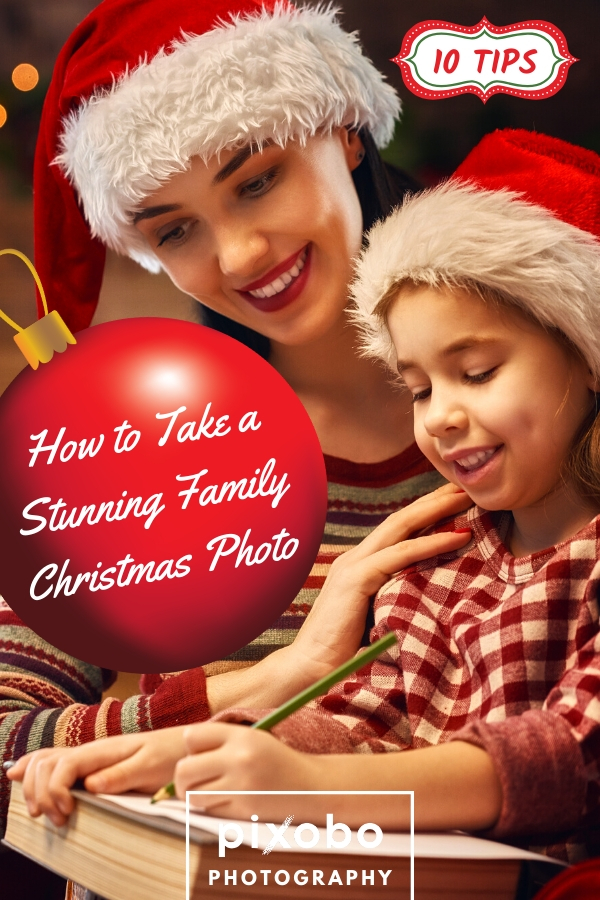 How to Take a Stunning Family Christmas Photo | 10 Tips