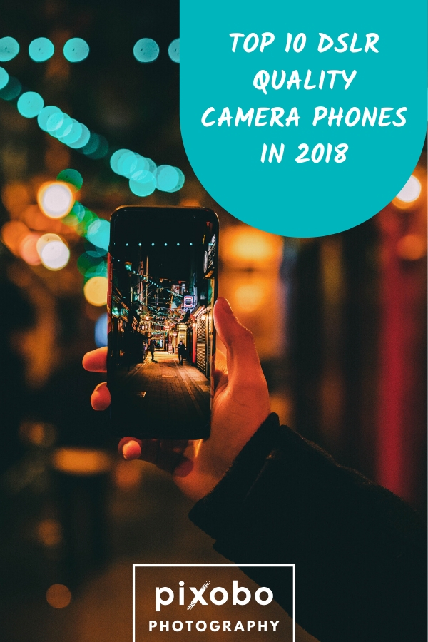 Do you need a phone for photography, but you\'re not sure what to choose. Do not worry, we have prepared for you top 10 DSLR quality camera phones for photography in 2018. Read about what to look for in a smartphone and also find out the top 5 best budget smartphones for photographers. #phonecamera #phonephotography  #smartphonecamera #smartphone