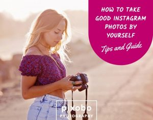 How to Take Good Instagram Photos by Yourself