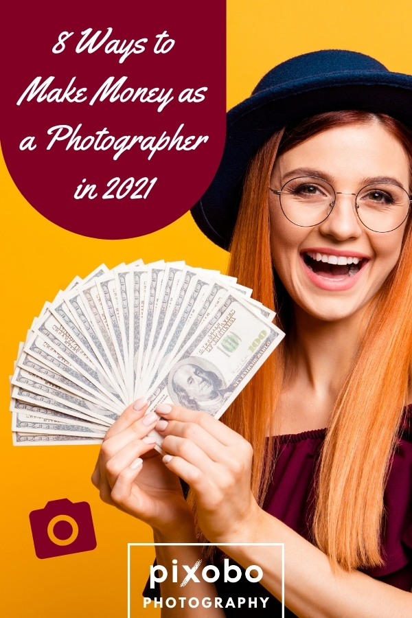 8 Ways to Make Money as a Photographer in 2021
