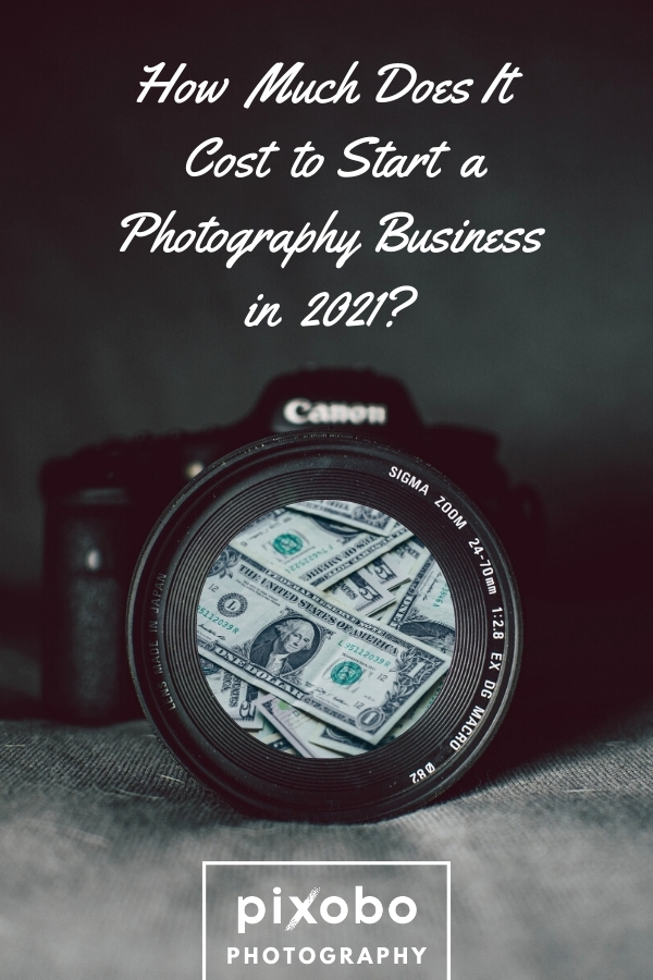 How Much Does It Cost to Start a Photography Business in 2021?